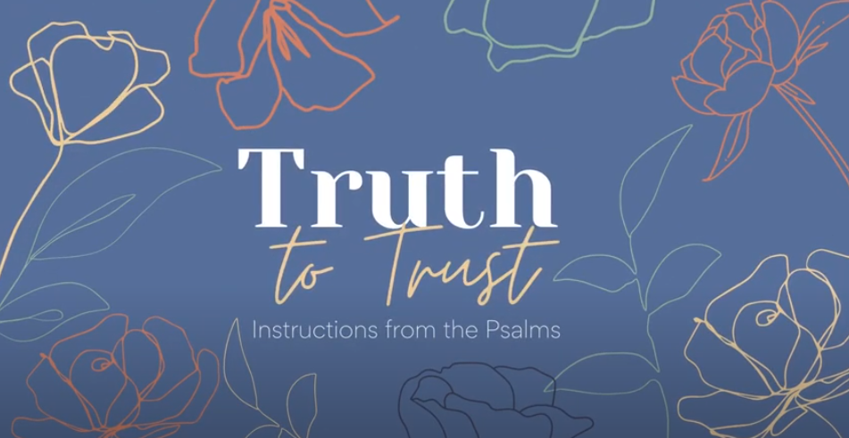 Truth to Trust: Instruction from the Psalms