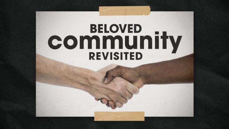 The Beloved Community Revisited