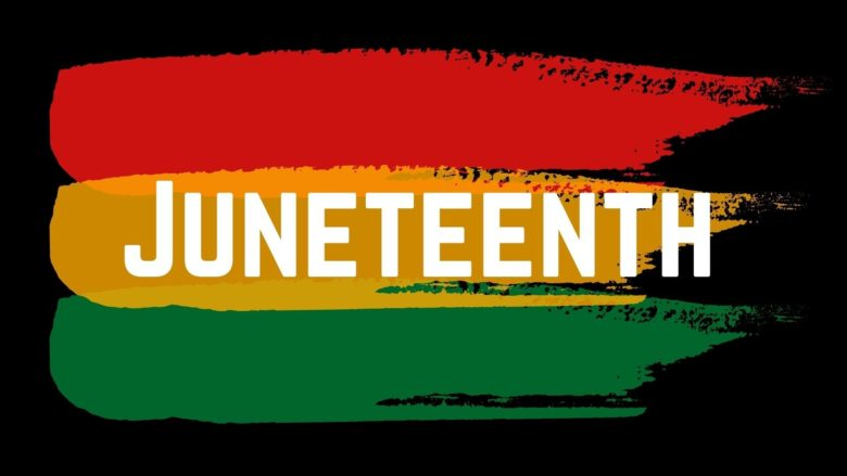 Celebrate and Learn About Juneteenth