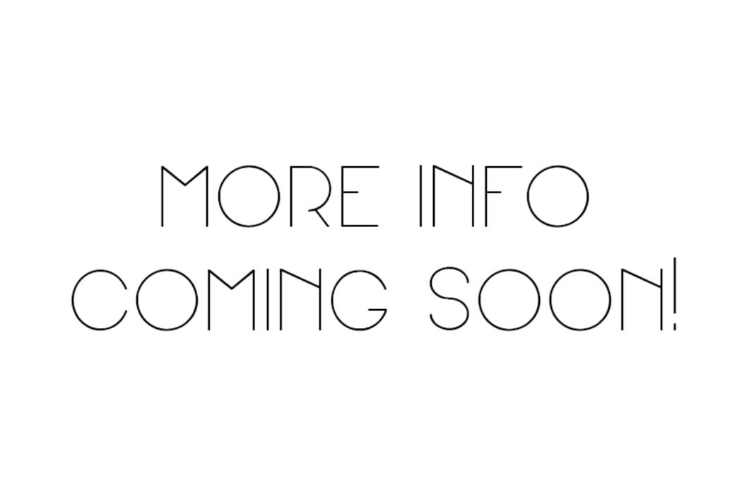 Stay Tuned! More Information Coming Soon!
